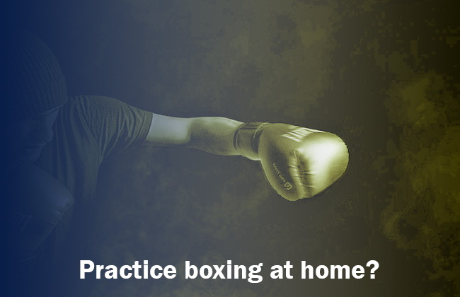 practice boxing at home