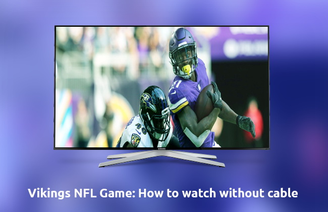 Vikings NFL watch without cable